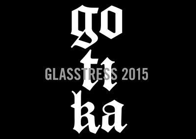 GLASSTRESS 2015 | Gotika